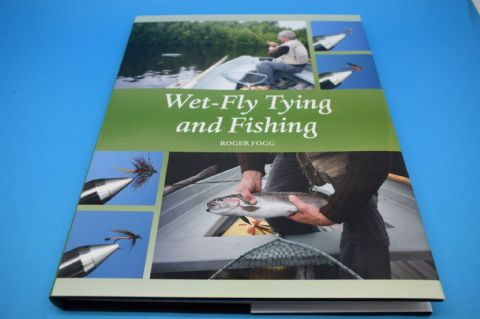 Wet - Fly Tying & Fishing by Roger Fogg
